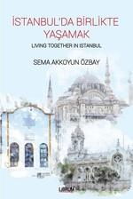İstanbul'da Birlikte Yaşamak-Living Together In Istanbul