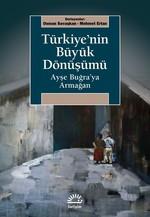 Türkiye'nin Büyük Dönüşümü-Ayşe Buğra'ya Armağan