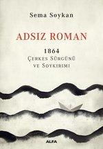 Adsız Roman 1864-Çerkes Sürgünü ve Soykırımı