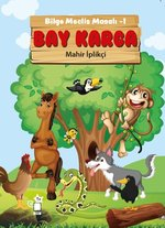 Bay Karga-Bilge Meclis Masalı 1