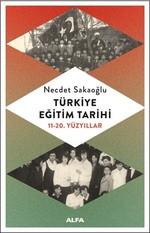 Türkiye Eğitim Tarihi 11-20.Yüzyıllar