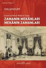 Zamanın Mekanları Mekanın Zamanları-Osmanlı'da Mimari Mekan ve Yaşam