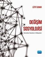 Değişim Sosyolojisi: Kavramlar-Kuramlar ve Yaklaşımlar