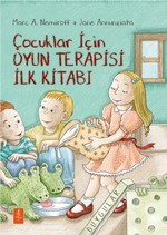 Çocuklar için Oyun Terapisi İlk Kitabı