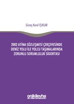2002 Atina Sözleşmesi Çerçevesi'nde Deniz Yolu İle Yolcu Taşımalarında Zorunlu Sorumluluk Sigortası