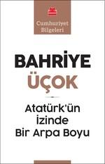 Atatürk'ün İzinde Bir Arpa Boyu-Cumhuriyet Bilgeleri