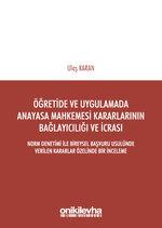 Öğretide ve Uygulamada Anayasa Mahkemesi Kararlarının Bağlayıcılığı ve İcrası