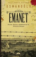 Emanet-Dedem Sultan Abdülhamid'in Filistin Davası