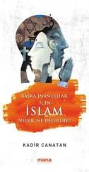 Başka İnançlılar için İslam Nedir Ne Değildir?