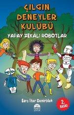 Yapay Zekalı Robotlar-Çılgın Deneyler Kulübü 2