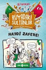 Haydi Zafere-Rüyadaki Sultanlar 1