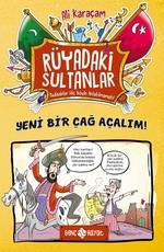 Yeni Bir Çağ Açalım!-Rüyadaki Sultanlar 2