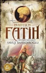 Muhteşem Fatih Sultan Mehmed-Osmanlı Padişahları