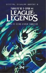 Türkiye'de E-Spor Ve League Of Legends-Dijital Oyunlar Serisi 3
