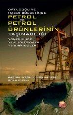 Orta Doğu ve Hazar Bölgesinde Petrol Ve Petrol Ürünlerinin Taşımacılığı