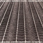 Different Trains / Electric Counterpoint Plak