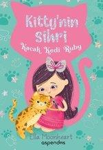 Kaçak Kedi Ruby-Kitty'nin Sihri