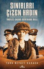 Sınırları Çizen Kadın-İngiliz Casus Gertrude Bell