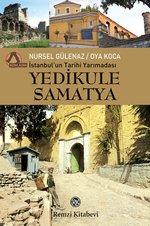 Yedikule Samatya-İstanbul'un Tarihi Yarımadası