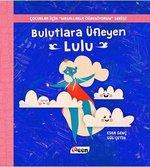 Bulutlara Üfleyen Lulu-Çocuklar İçin Masallarla Öğreniyorum Serisi