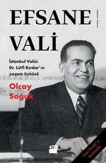 Efsane Vali-İstanbul Valisi Dr.Lütfü Kırdar'ın Yaşam Öyküsü