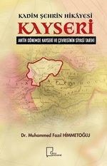 Kadim Şehrin Hikayesi Kayseri-Antik Dönemde Kayseri ve Çevresinin Siyasi Tarihi