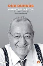 Dün Dündür-Mehmet Barlas Kitabı