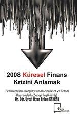 2008 Küresel Finans Krizini Anlamak
