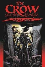 The Crow Gece Yarısı Efsaneleri Cilt 1-Ölüler Zamanı