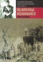 Taş Kömürü Havzasında Bahriye Nezareti Yönetimi 1865-1908 ve Dilaver Paşa Nizamnamesi