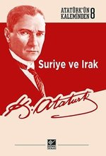 Suriye ve Irak-Atatürk'ün Kaleminden 8