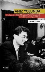 Anız Yolunda-Göç, Siyaset ve Kültür Mücadelesi Tarihi Kapsamında Veyis Güngör'ün Hayat Hikayesi
