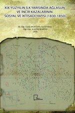 19.Yüzyılın İlk Yarısında Ağlasun ve İncir Kazalarının Sosyal ve İktisadi Yapısı (1830-1850)