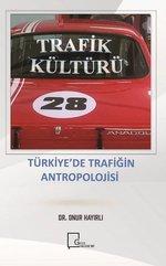 Trafik Kültürü-Türkiye'de Trafiğin Antropolojisi