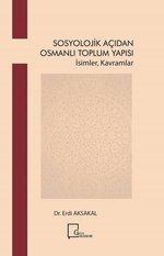 Sosyolojik Açıdan Osmanlı Toplum Yapısı-İsimler Kavramlar