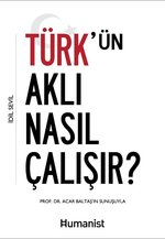 Türk'ün Aklı Nasıl Çalışır?