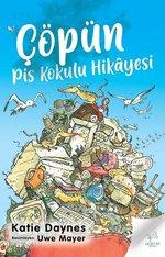 Çöpün Pis Kokulu Hikayesi