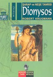 Şarap ve Neşe Tanrısı-Dionysos