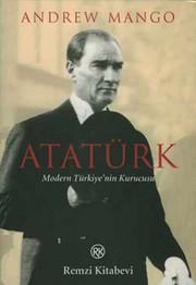 Atatürk - Modern Türkiye'nin Kurucusu