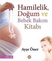 Hamilelik,Doğum ve Bebek Bakım Kitabı