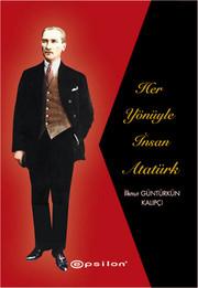 Her Yönüyle İnsan Atatürk