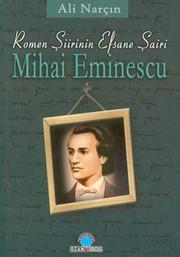 Romen Şiirinin Efsane Efsane Şairi-Mihai Eminescu