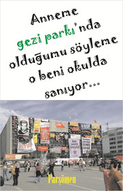 Anneme Gezi Parkı'nda Olduğumu Söyleme O Beni Okulda Sanıyor