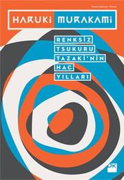 Renksiz Tsukuru Tazaki'nin Hac Yılları