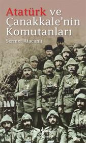 Atatürk ve Çanakkale'nin Komutanları