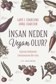İnsan Neden Vegan Olur?