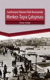 Cumhuriyet Dönemi Türk Romanında Merkez-Taşra Çatışması
