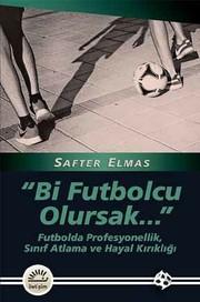 Bi Futbolcu Olursak...