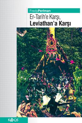 Er-Tarih'e Karşı , Leviathan'a Karşı !