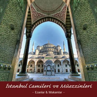 İstanbul  Camileri ve Müezzinleri-Ezanlar & Makamlar